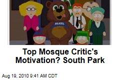 Top Mosque Critic's Motivation? South Park