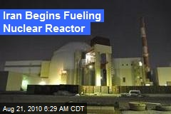 Iran Begins Fueling Nuclear Reactor