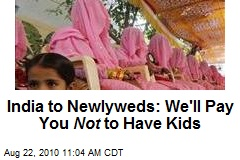 India to Newlyweds: We'll Pay You Not to Have Kids