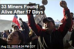 33 Miners Found Alive After 17 Days