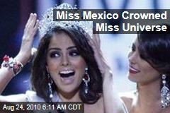 Miss Mexico Crowned Miss Universe