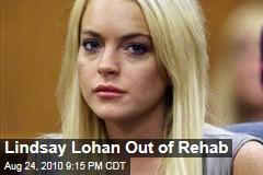 Lindsay Lohan Out of Rehab
