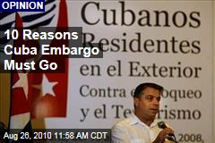 10 Reasons Cuba Embargo Must Go