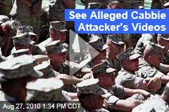 See Alleged Cabbie Attacker's Videos