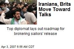 Iranians, Brits Move Toward Talks