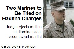 Two Marines to Be Tried on Haditha Charges