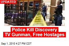 Police Shoot Discovery TV Gunman, Free Hostages
