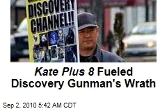 Kate Plus 8 Fueled Discovery Gunman's Wrath
