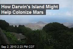 How Darwin's Island Might Help Colonize Mars