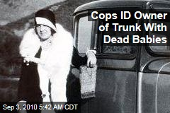 LA Cops ID Owner of Trunk With Dead Babies