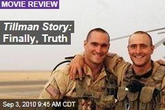 Tillman Story: Finally, Truth