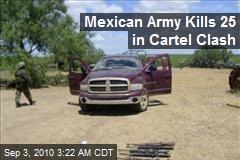Mexican Army Kills 25 in Cartel Clash