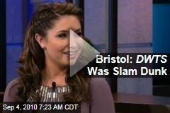 Bristol: DWTS Was Slam Dunk