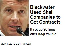 Blackwater Used Shell Companies to Get Contracts