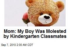 Mom: My Boy Was Molested by Kindergarten Classmates