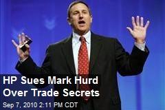 HP Sues Mark Hurd Over Trade Secrets