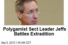 Polygamist Sect Leader Jeffs Battles Extradition