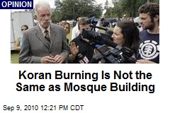 Koran Burning Is Not the Same as Mosque Building