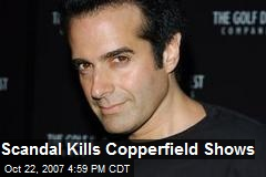 Scandal Kills Copperfield Shows