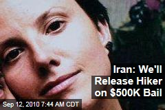 Iran: We'll Release Hiker on $500K Bail