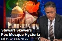 Stewart Skewers Fox Mosque Hysteria