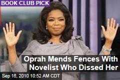 Oprah Mends Fences With Novelist Who Dissed Her