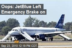 Oops: JetBlue Left Emergency Brake on