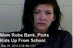 Mom Robs Bank, Picks Kids Up From School