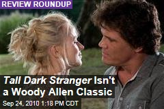 Tall Dark Stranger Isn't a Woody Allen Classic