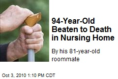 94-Year-Old Beaten to Death in Nursing Home