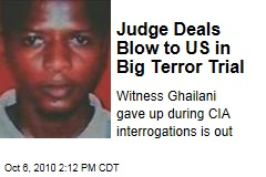Ahmed Khalfan Ghailani: Judge Rules Key Witness Can't Testify in First Civilian Trial of a Gitmo Detainee