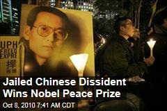 Jailed Chinese Dissident Wins Nobel Peace Prize
