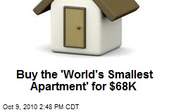 Buy the 'World's Smallest Apartment' for $68K