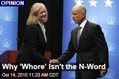 Jerry Brown Is Right That 'Whore' Isn't the Female Equivalent of the N-Word