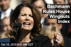 Michele Bachmann Rules House Wingnuts Index