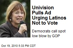 Univision Pulls Ad Urging Latinos Not to Vote