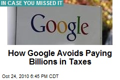 How Google Avoids Paying Billions in Taxes