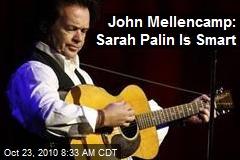 John Mellencamp: Sarah Palin Is Smart