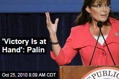 'Victory Is at Hand': Palin