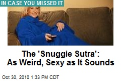 The 'Snuggie Sutra': As Weird, Sexy as It Sounds