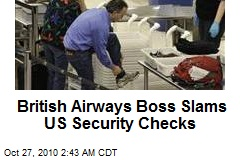 British Airways Boss Slams US Security Checks