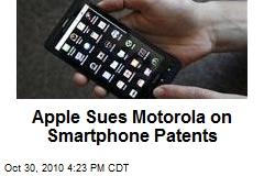 Apple Sues Motorola on Smartphone Patents