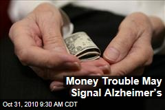 Money Trouble May Signal Alzheimer's