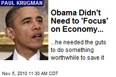 Obama Didn't Need to 'Focus' on Economy...