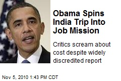Obama Spins India Trip Into Job Mission