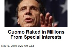 Cuomo Raked in Millions From Special Interests
