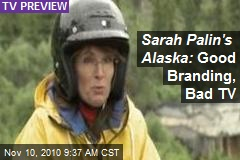 Sarah Palin's Alaska: Good Branding, Bad TV