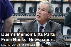 Bush Plagiarizes Parts of New Memoir