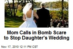 Mom Calls in Bomb Scare to Stop Daughter's Wedding