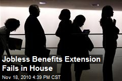 Unemployment Benefit Extension Defeated in House